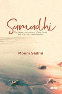 Samadhi: The Superconsciousness of the Future and Ways to Its Achievement