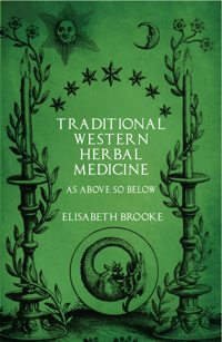 Traditional Western Herbal Medicine: As Above So Below