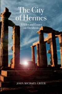 The City of Hermes: Articles and Essays on Occultism