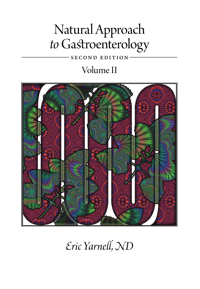 Natural Approach to Gastroenterology Volume II: Second Edition