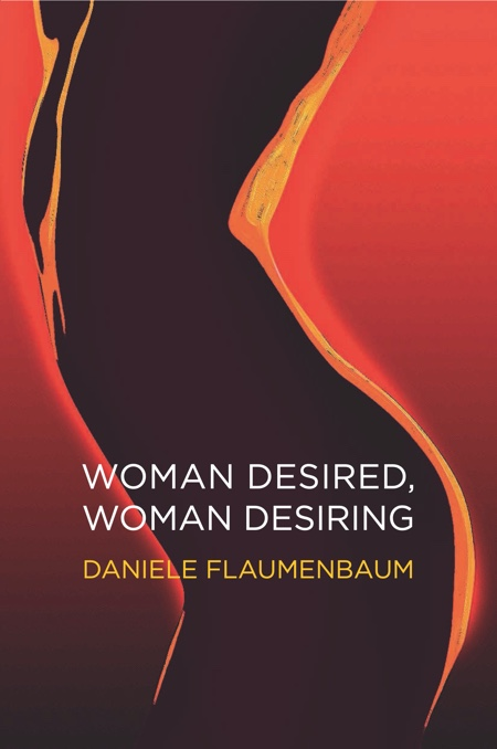 Woman Desired, Woman Desiring: How to Re-energise Sex and Desire