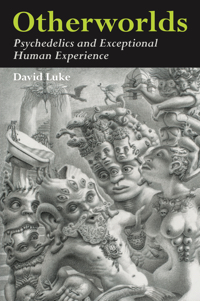 Otherworlds: Psychedelics and Exceptional Human Experience