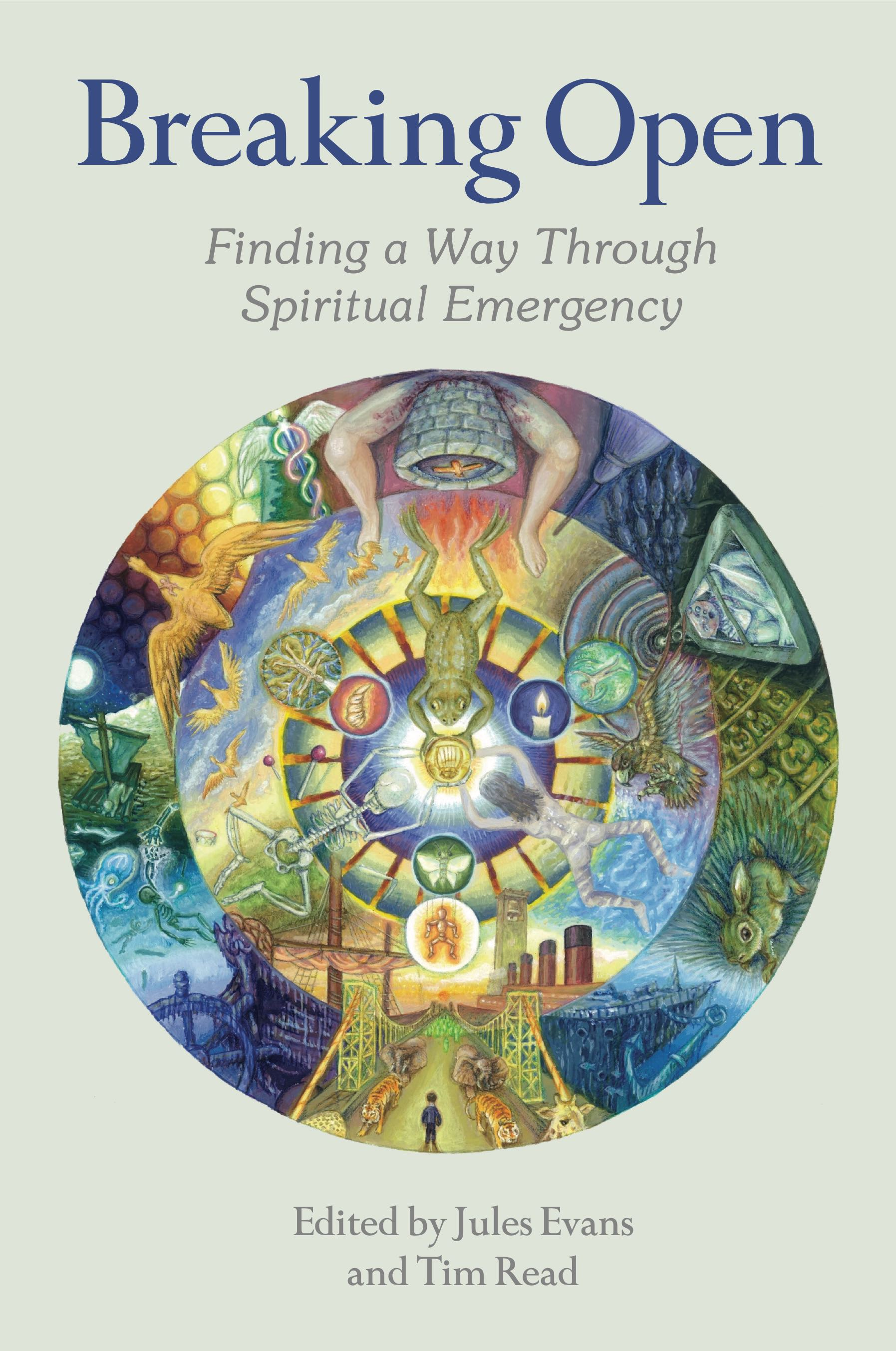 Breaking Open: Finding a Way Through Spiritual Emergency