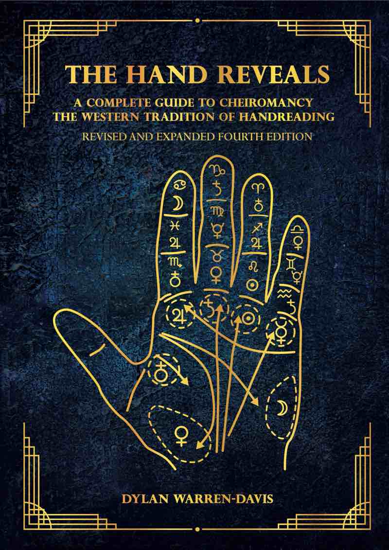 The Hand Reveals: A Complete Guide to Cheiromancy the Western Tradition of Handreading - Revised and Expanded Fourth Edition