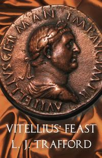 Vitellius' Feast: The Four Emperors Series: Book IV