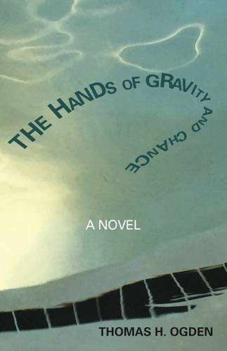 The Hands of Gravity and Chance: A Novel