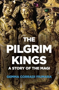 The Pilgrim Kings: A Story of the Magi
