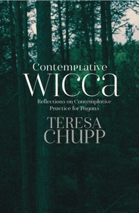 Contemplative Wicca: Reflections on Contemplative Practice for Pagans