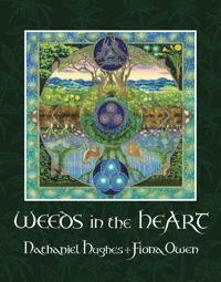 Weeds in the Heart: The Practice of Intuitive Herbalism