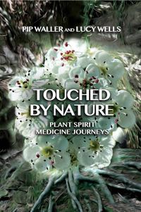 Touched by Nature: Plant Spirit Medicine Journeys