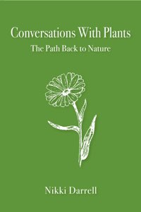 Conversations with Plants: The Path Back to Nature