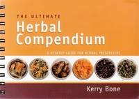 The Ultimate Herbal Compendium: A Desktop Guide for Herbal Prescribers