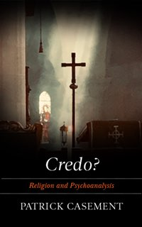 Credo?: Religion and Psychoanalysis