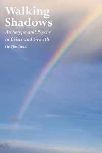 Walking Shadows: Archetype and Psyche in Crisis and Growth