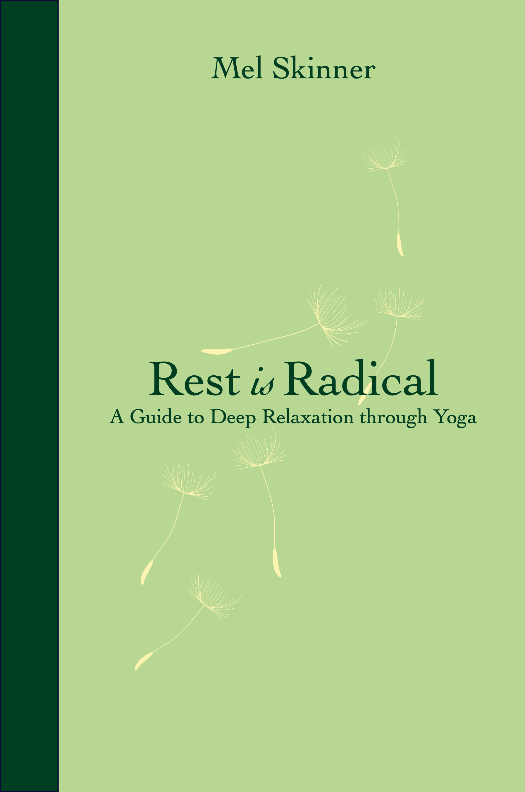 Rest is Radical: A guide to deep relaxation through yoga