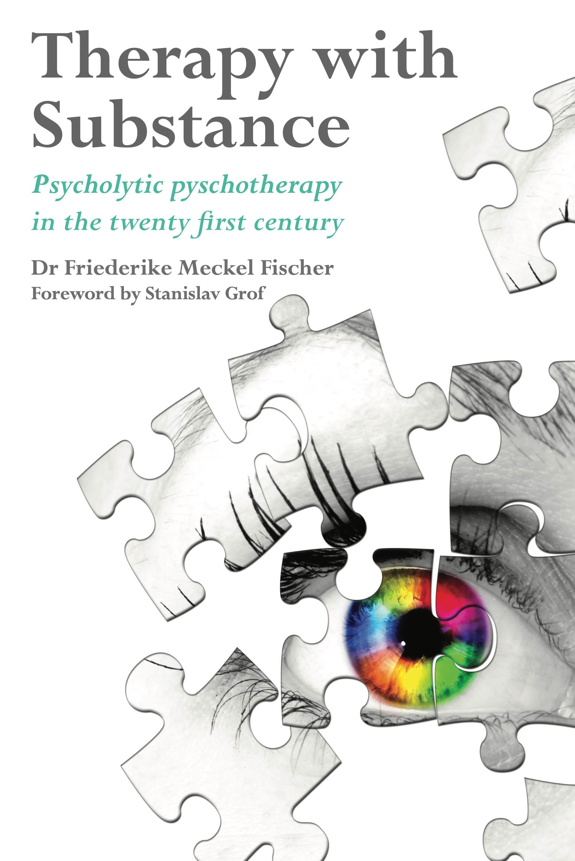 Therapy with Substance: Psycholytic Psychotherapy in the Twenty-First Century